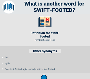 swift-footed, synonym swift-footed, another word for swift-footed, words like swift-footed, thesaurus swift-footed