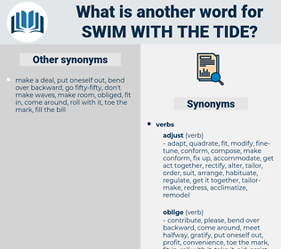 swim with the tide, synonym swim with the tide, another word for swim with the tide, words like swim with the tide, thesaurus swim with the tide