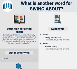 swing about, synonym swing about, another word for swing about, words like swing about, thesaurus swing about