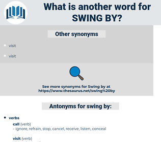 swing by, synonym swing by, another word for swing by, words like swing by, thesaurus swing by