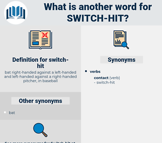 switch-hit, synonym switch-hit, another word for switch-hit, words like switch-hit, thesaurus switch-hit