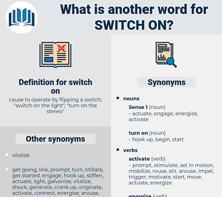 switch on, synonym switch on, another word for switch on, words like switch on, thesaurus switch on