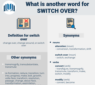 switch over, synonym switch over, another word for switch over, words like switch over, thesaurus switch over