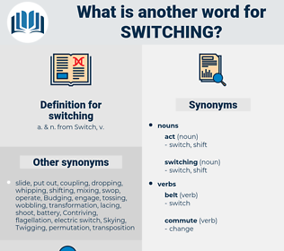 switching, synonym switching, another word for switching, words like switching, thesaurus switching
