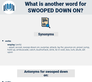 swooped down on, synonym swooped down on, another word for swooped down on, words like swooped down on, thesaurus swooped down on