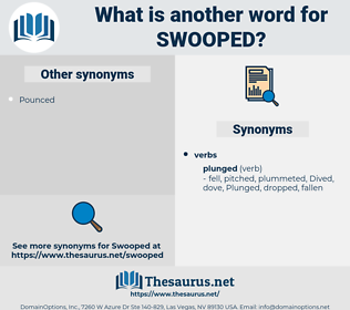 Swooped, synonym Swooped, another word for Swooped, words like Swooped, thesaurus Swooped