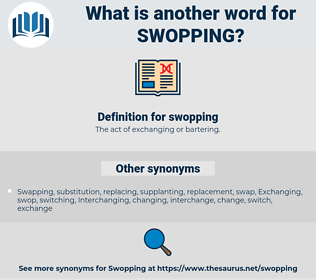 swopping, synonym swopping, another word for swopping, words like swopping, thesaurus swopping