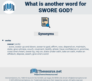 swore god, synonym swore god, another word for swore god, words like swore god, thesaurus swore god