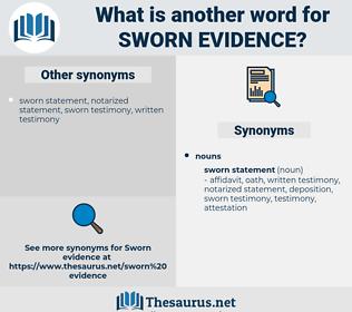 sworn evidence, synonym sworn evidence, another word for sworn evidence, words like sworn evidence, thesaurus sworn evidence