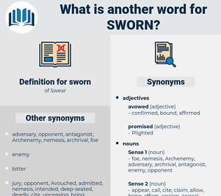 sworn, synonym sworn, another word for sworn, words like sworn, thesaurus sworn