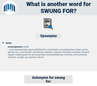 swung for, synonym swung for, another word for swung for, words like swung for, thesaurus swung for