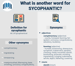 sycophantic, synonym sycophantic, another word for sycophantic, words like sycophantic, thesaurus sycophantic