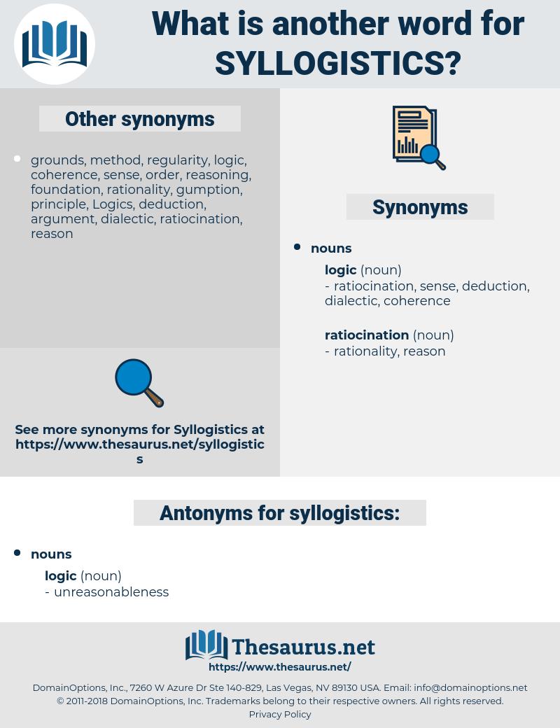 syllogistics, synonym syllogistics, another word for syllogistics, words like syllogistics, thesaurus syllogistics