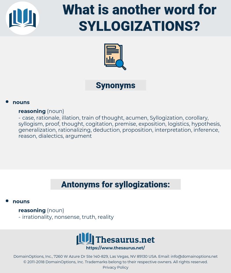 syllogizations, synonym syllogizations, another word for syllogizations, words like syllogizations, thesaurus syllogizations