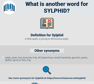 Sylphid, synonym Sylphid, another word for Sylphid, words like Sylphid, thesaurus Sylphid