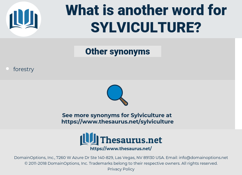Sylviculture, synonym Sylviculture, another word for Sylviculture, words like Sylviculture, thesaurus Sylviculture