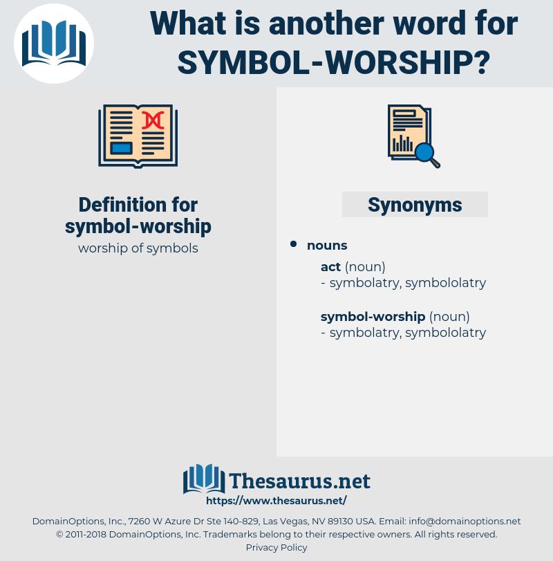 symbol-worship, synonym symbol-worship, another word for symbol-worship, words like symbol-worship, thesaurus symbol-worship