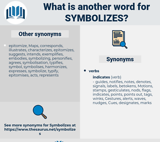 symbolizes, synonym symbolizes, another word for symbolizes, words like symbolizes, thesaurus symbolizes