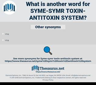 syme-symr toxin-antitoxin system, synonym syme-symr toxin-antitoxin system, another word for syme-symr toxin-antitoxin system, words like syme-symr toxin-antitoxin system, thesaurus syme-symr toxin-antitoxin system
