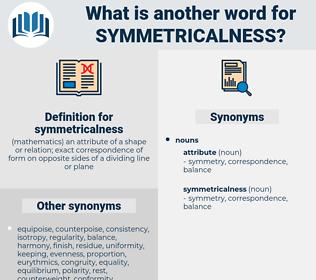 symmetricalness, synonym symmetricalness, another word for symmetricalness, words like symmetricalness, thesaurus symmetricalness