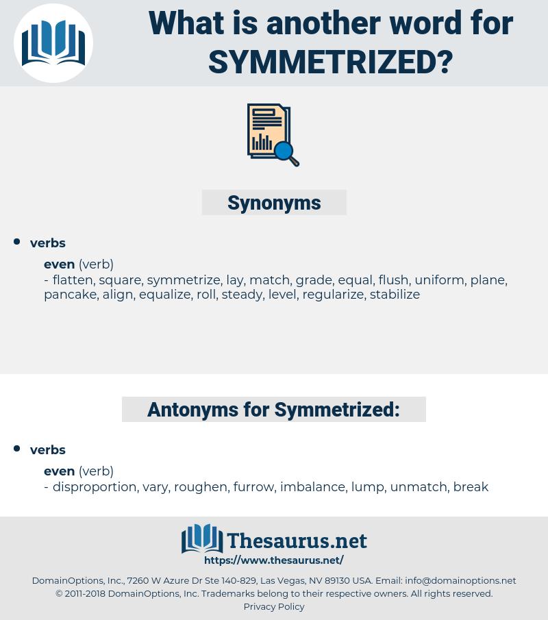 Symmetrized, synonym Symmetrized, another word for Symmetrized, words like Symmetrized, thesaurus Symmetrized