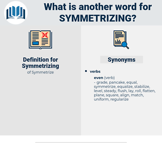 Symmetrizing, synonym Symmetrizing, another word for Symmetrizing, words like Symmetrizing, thesaurus Symmetrizing