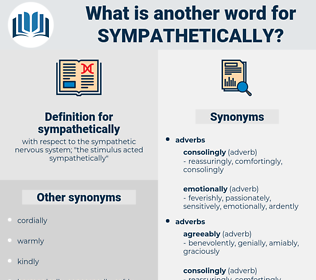 sympathetically, synonym sympathetically, another word for sympathetically, words like sympathetically, thesaurus sympathetically
