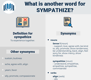 sympathize, synonym sympathize, another word for sympathize, words like sympathize, thesaurus sympathize
