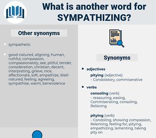Sympathizing, synonym Sympathizing, another word for Sympathizing, words like Sympathizing, thesaurus Sympathizing