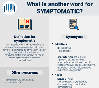 symptomatic, synonym symptomatic, another word for symptomatic, words like symptomatic, thesaurus symptomatic