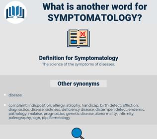 Symptomatology, synonym Symptomatology, another word for Symptomatology, words like Symptomatology, thesaurus Symptomatology