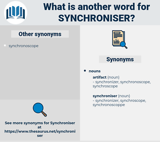 synchroniser, synonym synchroniser, another word for synchroniser, words like synchroniser, thesaurus synchroniser