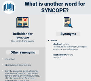syncope, synonym syncope, another word for syncope, words like syncope, thesaurus syncope
