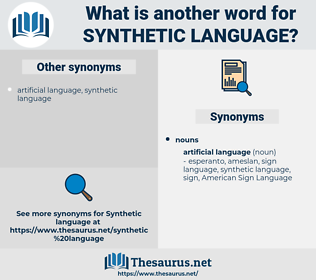 synthetic language, synonym synthetic language, another word for synthetic language, words like synthetic language, thesaurus synthetic language