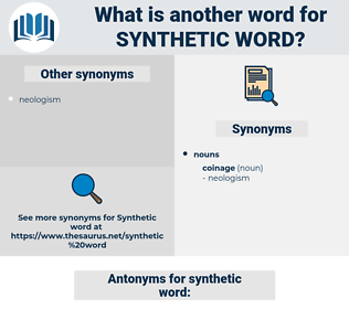 synthetic word, synonym synthetic word, another word for synthetic word, words like synthetic word, thesaurus synthetic word