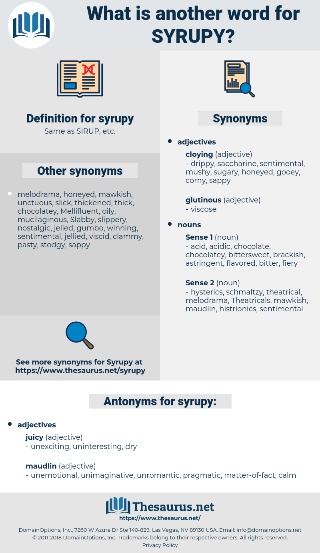 syrupy, synonym syrupy, another word for syrupy, words like syrupy, thesaurus syrupy