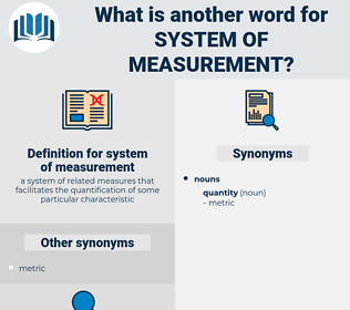 system of measurement, synonym system of measurement, another word for system of measurement, words like system of measurement, thesaurus system of measurement