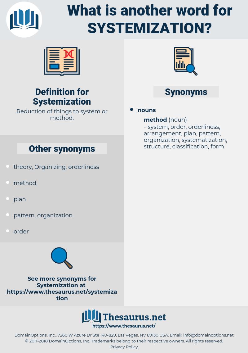 Systemization, synonym Systemization, another word for Systemization, words like Systemization, thesaurus Systemization
