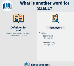 szell, synonym szell, another word for szell, words like szell, thesaurus szell