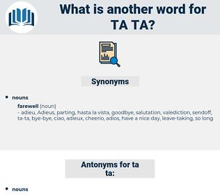 ta-ta, synonym ta-ta, another word for ta-ta, words like ta-ta, thesaurus ta-ta