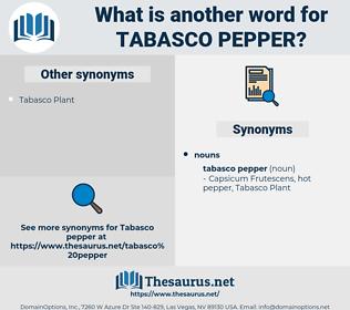 Tabasco Pepper, synonym Tabasco Pepper, another word for Tabasco Pepper, words like Tabasco Pepper, thesaurus Tabasco Pepper