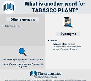 Tabasco Plant, synonym Tabasco Plant, another word for Tabasco Plant, words like Tabasco Plant, thesaurus Tabasco Plant