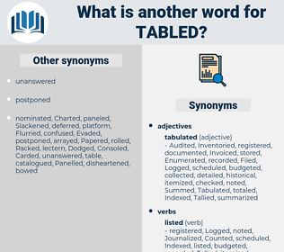 tabled, synonym tabled, another word for tabled, words like tabled, thesaurus tabled