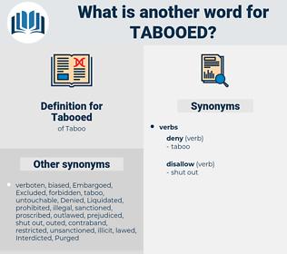 Tabooed, synonym Tabooed, another word for Tabooed, words like Tabooed, thesaurus Tabooed