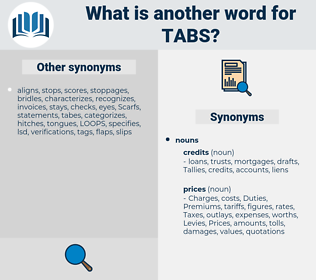 tabs, synonym tabs, another word for tabs, words like tabs, thesaurus tabs