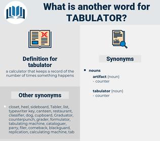 tabulator, synonym tabulator, another word for tabulator, words like tabulator, thesaurus tabulator