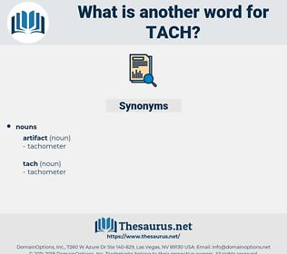 tach, synonym tach, another word for tach, words like tach, thesaurus tach