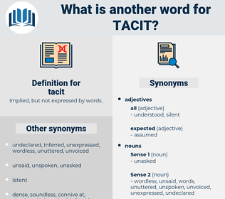tacit, synonym tacit, another word for tacit, words like tacit, thesaurus tacit