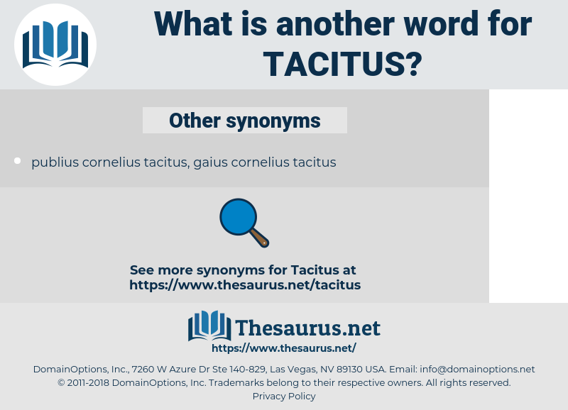 Tacitus, synonym Tacitus, another word for Tacitus, words like Tacitus, thesaurus Tacitus