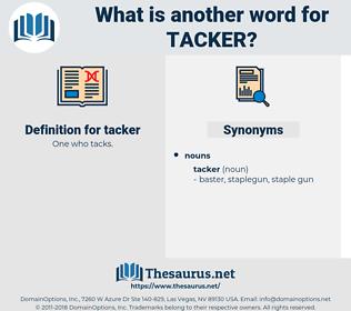 tacker, synonym tacker, another word for tacker, words like tacker, thesaurus tacker